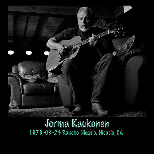Play & Download 1978-03-24 Rancho Nicasio, Nicasio, CA (Live) by Jorma Kaukonen | Napster