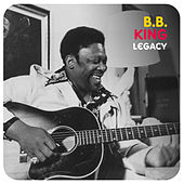 Play & Download Legacy by B.B. King | Napster