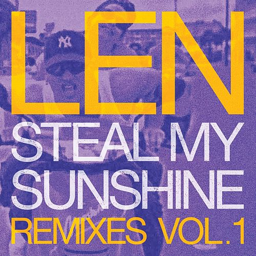 Play & Download Steal My Sunshine (Remixes, Vol. 1) by Len | Napster