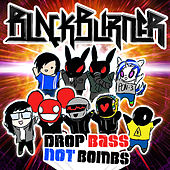 Drop Bass Not Bombs by Blackburner
