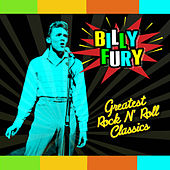 Play & Download Greatest Rock 'N Roll Classics by Billy Fury | Napster