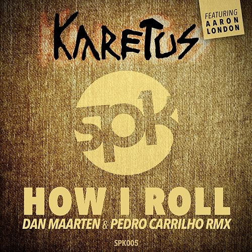 How I Roll (Dan Maarten & Pedro Carrilho Remix) by Karetus