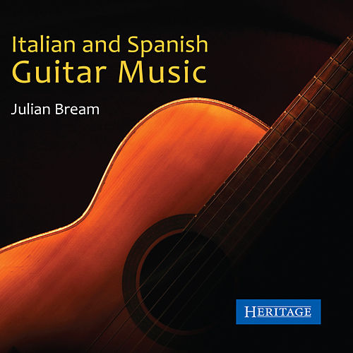 Play & Download Italian and Spanish Guitar Music by Julian Bream | Napster