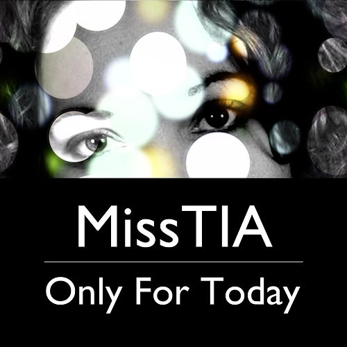 Play & Download Only for Today by Miss Tia | Napster