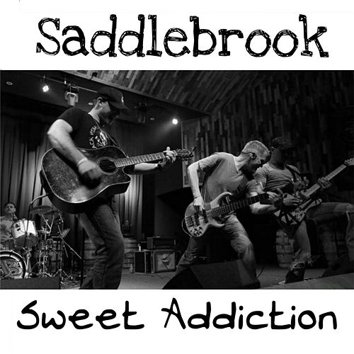 Play & Download Sweet Addiction by Saddlebrook | Napster