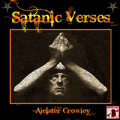 Satanic Verses by Aleister Crowley
