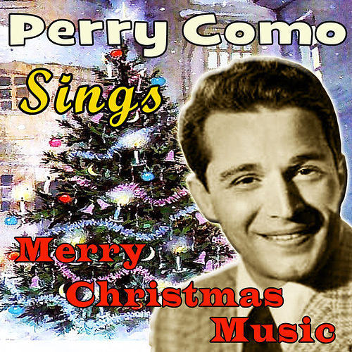 Play & Download Perry Como Sings Merry Christmas Music (Original Remaster) by Perry Como | Napster