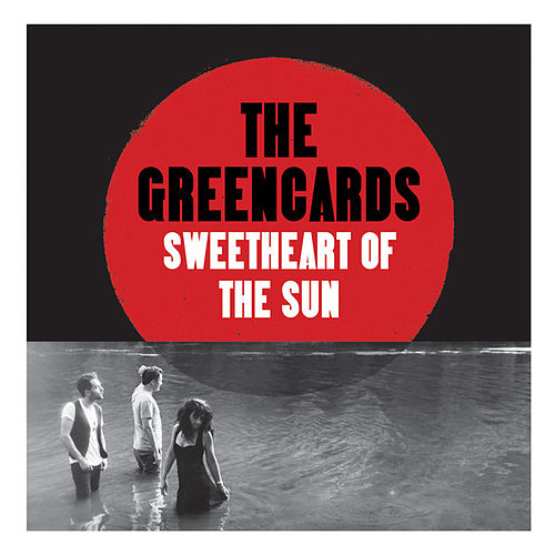 Sweetheart of the Sun by The Greencards