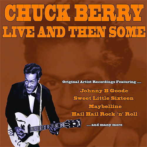 Live and Then Some by Chuck Berry