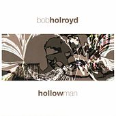 Play & Download Hollowman by Bob Holroyd | Napster