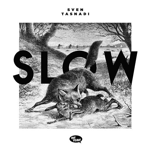 Slow by Sven Tasnadi