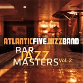 Bar Jazz Masters, Vol. 2 (Remastered) by Atlantic Five Jazz Band