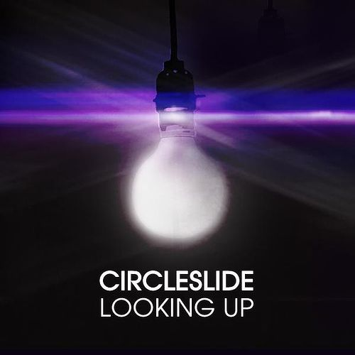 Play & Download Looking Up by Circleslide | Napster