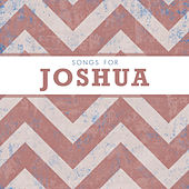 Songs for Joshua by Various Artists