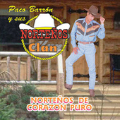 Play & Download Nortenos De Corazon Puro by Paco Barron/Nortenos Clan | Napster
