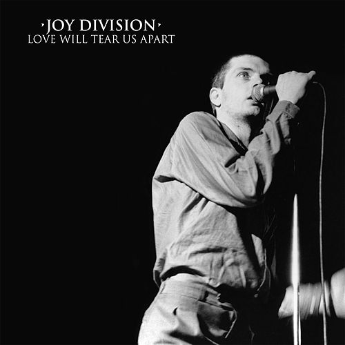 Love Will Tear Us Apart by Joy Division