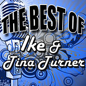 Play & Download The Best of Ike & Tina Turner by Ike and Tina Turner | Napster