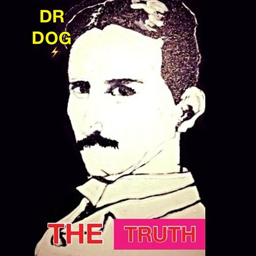 Play & Download The Truth by Dr. Dog | Napster