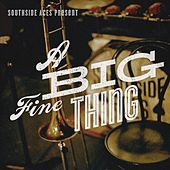 Play & Download A Big Fine Thing by Southside Aces | Napster