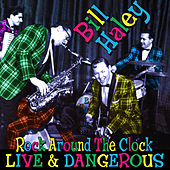 Play & Download Rock Around The Clock - Live & Dangerous by Bill Haley & the Comets | Napster