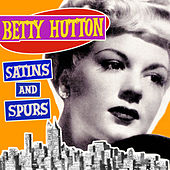 Satins and Spurs by Betty Hutton