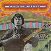 Play & Download The Mason Williams Ear Show by Mason Williams | Napster
