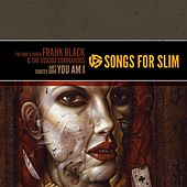 Songs For Slim: The King & Queen / Ain't Exactly Good by Frank Black