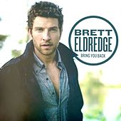 Play & Download Bring You Back by Brett Eldredge | Napster