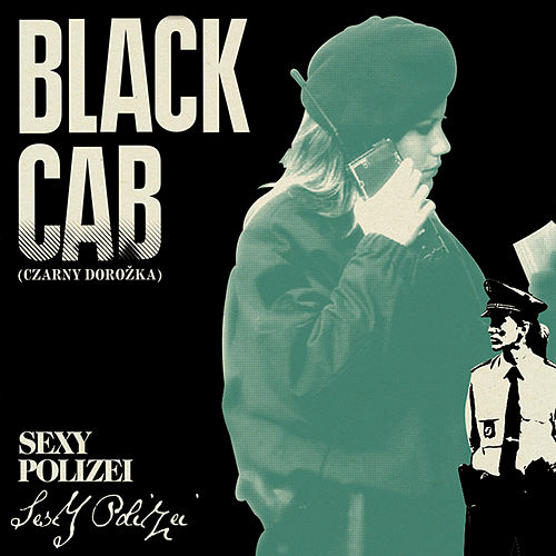 Play & Download Sexy Polizei by Black Cab | Napster