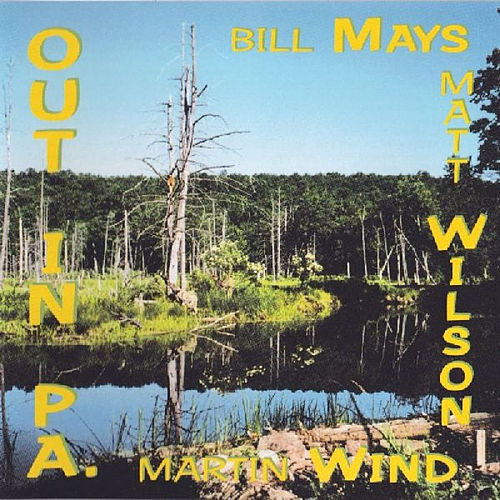 Play & Download Out in Pa by Bill Mays | Napster