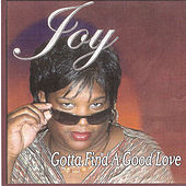 Play & Download Gotta Find a Good Love by Joy | Napster