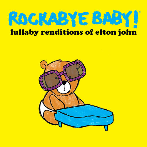 Play & Download Lullaby Renditions of Elton John by Rockabye Baby! | Napster