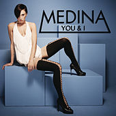 Play & Download You & I by Medina | Napster