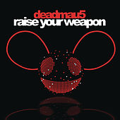 Play & Download Raise Your Weapon by Deadmau5 | Napster