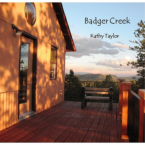Play & Download Badger Creek by Kathy Taylor | Napster