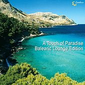 Play & Download A Touch Of Paradise: Balearic Lounge Edition by Various Artists | Napster