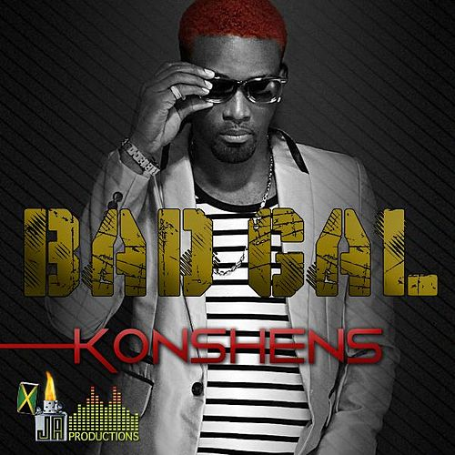 Play & Download Bad Gal by Konshens | Napster