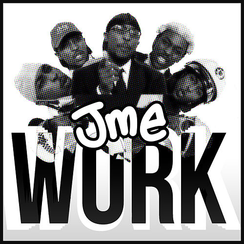 Play & Download Work by JME | Napster