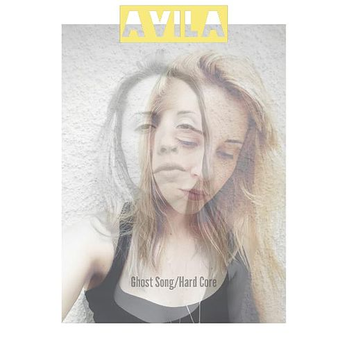 Play & Download Ghost Song/Hard Core by Avila | Napster