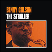 Play & Download The Stroller by Benny Golson | Napster