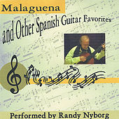 Malaguena and Other Spanish Guitar Favorites by Randy Nyborg