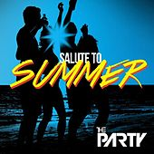 Play & Download Salute to Summer by The Party | Napster