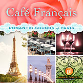 Play & Download Café Français: Romantic Sounds of Paris by Café Chill Lounge Club | Napster