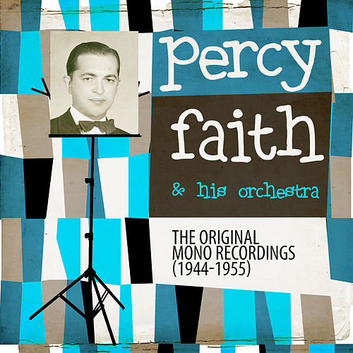 Play & Download The Original Mono Recordings 1944-1955 by Percy Faith | Napster