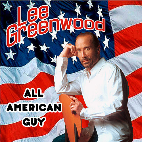 Play & Download All American Guy Live by Lee Greenwood | Napster