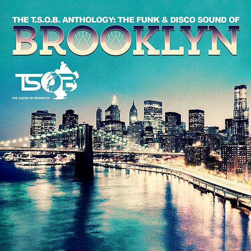 Play & Download The T.S.O.B. Anthology: The Funk & Disco Sound of Brooklyn by Various Artists | Napster