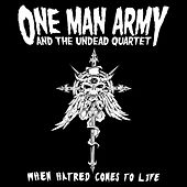 Play & Download When Hatred Comes To Life by One Man Army And The Undead Quartet | Napster