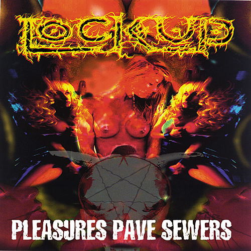 Play & Download Pleasure Paves Sewers by Lock Up | Napster