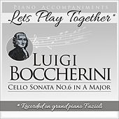 Play & Download Piano Accompaniments for Luigi Boccherini Cello Sonata No.6 in A Major by Let's Play Together   Napster