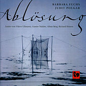 Play & Download Ablösung: Lieder von Viktor Ullmann, Gustav Mahler, Alban Berg & Richard Strauss by Judit Polgar | Napster
